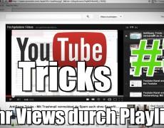 Mehr Views und bessere Zuschauerbindung durch YoutubePlaylists – Youtube Tricks #3
